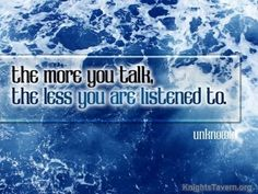 """""""The more you talk, the less you are listened to."""" -Inspirational quote desktop wallpaper (click to download)"""