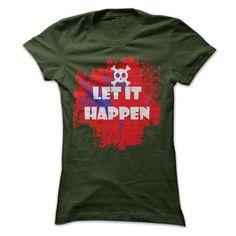 Let it Happen T Shirts, Hoodies. Get it now ==► https://www.sunfrog.com/Holidays/Let-it-Happen.html?41382 $19