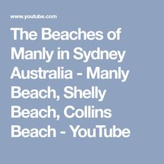 The Beaches of Manly in Sydney Australia - Manly Beach, Shelly Beach, Collins Beach - YouTube