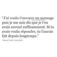 Je respecte le fait que tu ne veuilles pas me revoir ni me répondre ni même New Quotes, Book Quotes, Inspirational Quotes, True Quotes, Quotes About Moving On From Love, Good Sentences, Think, French Quotes, Adventure Quotes