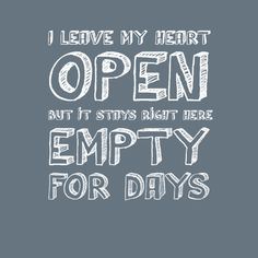 """""""I leave my heart open but it stays right here empty for days."""" One Direction-Story of my life lyrics #lyrics #OneDirection"""