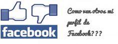 """¿Cómo ven otros tu perfil de Facebook sean o no sean amigos tuyos? Descúbrelo con la opción """"Ver cómo""""."""