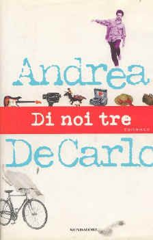 Di noi tre - Andrea De Carlo. I decided that my future daughter will her the name of the main character!