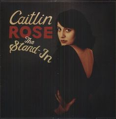 Caitlin Rose-Stand-in