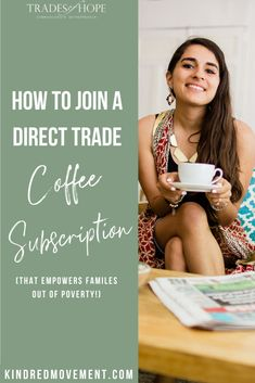 Trades of Hope Coffee Subscription Guatemala Coffee, Coffee Industry, Direct Sales Tips, Human Values, Coffee Subscription, Coffee World, Blended Coffee, Fashion Moda, Ethical Fashion