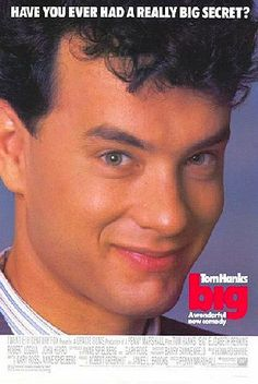 BIG ....... one of the most enjoyable, impossible, funny, warm, stupid but lovable movies ever!  And look how cute Tom Hanks was :-)