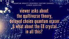 """Taken from Klee Irwin's Deep Thoughts Blog """"Youtube viewer asks about the multiverse theory, delayed choice, quantum eraser & E8 Crystal""""  #kleeirwin #kleeirwindeepthoughts #klee #irwin #deepthoughts #blog #multiverse #theory #E8 #E8lattice #quantum #gravity #research #quantumgravityresearch #qgr #science #scientist #physics #physicist #quantumphysics #theoreticalphysics #qsn #quasicrystal #quasicrystallinespinnetwork"""
