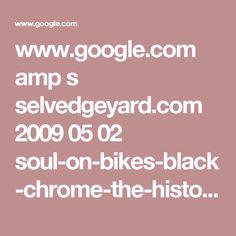 www.google.com amp s selvedgeyard.com 2009 05 02 soul-on-bikes-black-chrome-the-history-of-black-america-motorcycle-culture amp
