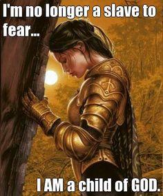 I'm no longer a slave to fear... I AM a child of GOD. (courtesy of @Pinstamatic http://pinstamatic.com)
