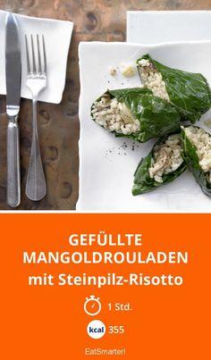 Gefüllte Mangoldrouladen - mit Steinpilz-Risotto - smarter - Kalorien: 355 kcal - Zeit: 1 Std. | eatsmarter.de