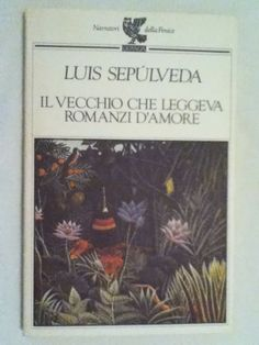 BookWorm & BarFly: Il vecchio che leggeva romanzi d'amore - Luis Sepúlveda (1989)
