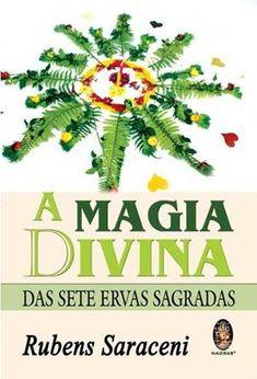 A Magia Divina das Sete Ervas Sagradas ISBN9788537005682