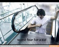 Just saying, worst fear ever!