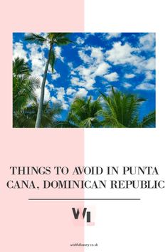 Things to Avoid in Punta Cana, Dominican Republic - The Wishful Luxury Dream Vacation Spots, Italy Vacation, Heart Place, Caribbean Sea, All Inclusive Resorts, Punta Cana, Honeymoon Destinations, Sandy Beaches, Dominican Republic