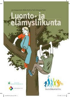 Luonto- ja elämysliikunta Outdoor Education, Physical Education, Group Activities, Activities For Kids, School Sports, Early Childhood Education, Environmental Science, Nature Animals, Outdoor Play