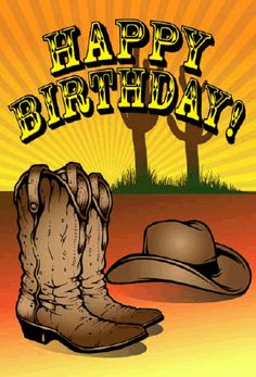 Birth Day QUOTATION - Image : Quotes about Birthday - Description This western birthday card has a pair of cowboy boots and a hat, complete with a cactus Horse Happy Birthday Image, Happy Birthday Cowboy, Happy Birthday Art, Happy Birthday Printable, Happy Brithday, Birthday Wishes For Him, Happy Birthday Pictures, Happy Birthday Messages, Happy Birthday Greetings