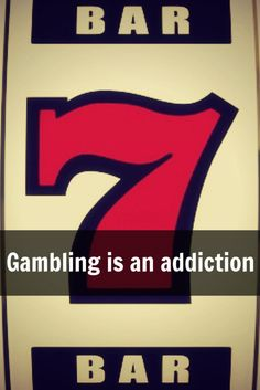 gambling is an addiction