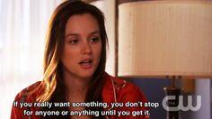 Blair Waldorf quote, & so true!