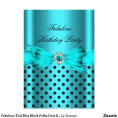 "Fabulous Teal Blue Black Polka Dots Birthday Party 5"" X 7"" Invitation Card"