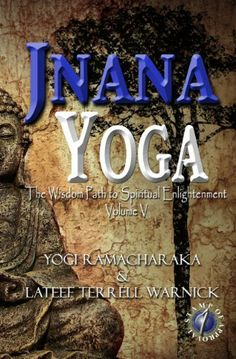 Jnana Yoga: The Wisdom Path to Spiritual Enlightenment (Translated  Illustrated) (Spiritual Growth Series) by Lateef Terrell Warnick. $3.15. Publisher: 1 S.O.U.L. Publishing (October 22, 2012). 234 pages. Author: Lateef Terrell Warnick Spiritual Enlightenment, Spiritual Growth, Spirituality, Jnana Yoga, Self Realization, Pranayama, Guided Meditation, Ayurveda, Chakras