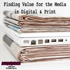 How can you find value in print and digital media? Find out at CampaignTech 2013