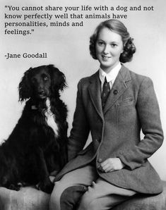 """""""You cannot share your life with a dog and not know perfectly well that animals have personalities, minds and feelings. Jane Goodall x MORE COOL QUOTES! Jane Goodall, Vintage Dog, Women In History, Dog Quotes, Mans Best Friend, Good People, Puppy Love, Famous People, Personality"""