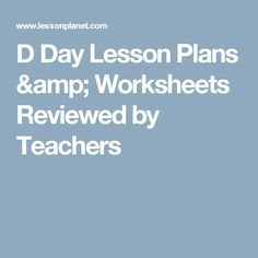 D Day Lesson Plans & Worksheets Reviewed by Teachers D Day Invasion, Newspaper Article, Sewing Lessons, Motown, Teaching Resources, Lesson Plans, Vocabulary, Worksheets, Homeschool