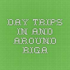 Day Trips In and Around Riga