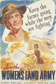 """Keeps the farms going while the men are fighting"" - Join the Women's Land Army. A healthy open-air life.  --  WWII propaganda poster (Australia, UK), c. 1939-1945."