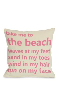 Take Me to the Beach Pillow--   best way to Positively Recharge your Soul~~  BL