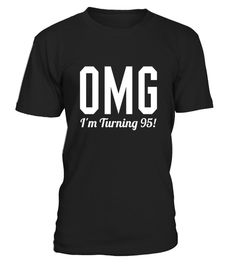 # 95th Birthday Gift Tshirt Omg I M Turning 95  Fitted  .  HOW TO ORDER:1. Select the style and color you want:2. Click Reserve it now3. Select size and quantity4. Enter shipping and billing information5. Done! Simple as that!TIPS: Buy 2 or more to save shipping cost!Paypal | VISA | MASTERCARD