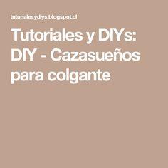 Tutoriales y DIYs: DIY - Cazasueños para colgante Fashion, Paper Flowers, Buttons, Hampers, Tutorials, Crocheting, Tejidos, Manualidades, Moda