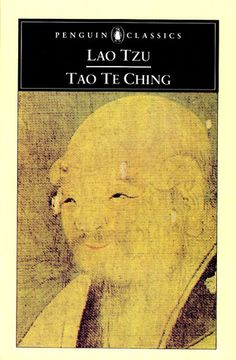 Tao Te Ching BETTER THAN THE 'ART OF WAR', WHICH WAS WRITTEN FOR EMPERORS IN CHINA AS A 'HOW TO GOVERN FOR DUMMIES' AND IF SO STUPID OR INEVITABLE ONE WILL GO TO WAR..HOW BEST TO AVOID, THEN BEST WAY TO WIN.
