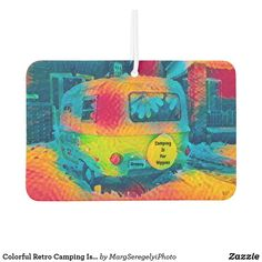 Colorful Retro Camping Is For Hippies Groovy Art Air Freshener Retro Camping, Diy Camping, Camping Ideas, Camping For Beginners, Hippie Lifestyle, Women Camping, Camping Coffee, Bohemian Design, Vintage Trailers