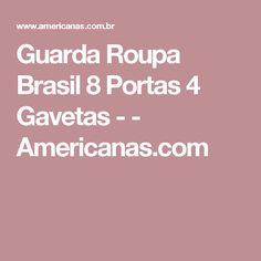 Guarda Roupa Brasil 8 Portas 4 Gavetas -  - Americanas.com