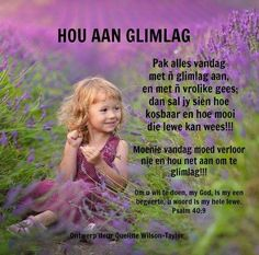 My Redeemer Lives, Goeie Nag, Goeie More, Afrikaans Quotes, Good Morning Wishes, Grateful, Affirmations, Poems, Prayers