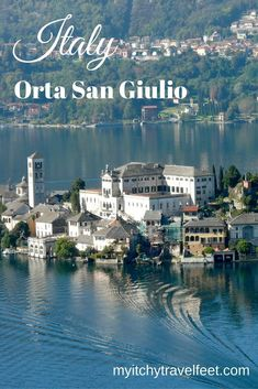 Boomer travel - Italy. Tips for visiting Orta San Guilio, a romantic town in northern Italy. This is a must-add to your boomer vacation in Italy itinerary. #vacationsinitaly