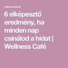 6 elképesztő eredmény, ha minden nap csinálod a hidat | Wellness Café