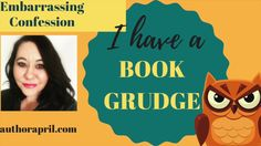 Confession: My book grudges