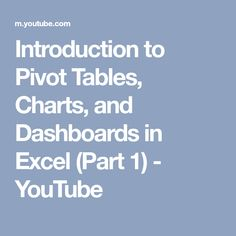 Introduction to Pivot Tables, Charts, and Dashboards in Excel (Part 1) - YouTube