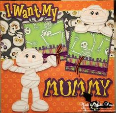 Halloween page, too cute! I would like to make a card that is similar to this, like the friendly mummy.
