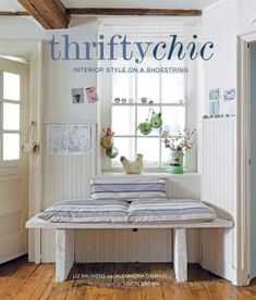 Thrifty Chic: Interior Style on a Shoestring by Liz Bauwens #book #interior #decor #home