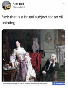 Oil painting, history, proposal, laughter, fuck that Stupid Funny Memes, Funny Relatable Memes, Haha Funny, Funny Posts, Funny Cute, Hilarious, Funny Stuff, Funny Things, Funny Humor