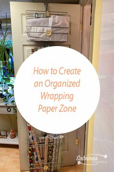 How to create an organized wrapping paper zone - wrapping paper organization - wrapping paper storage - home organization ideas - home projects - sabrinasorganizing.com - updated posts with modifications added.