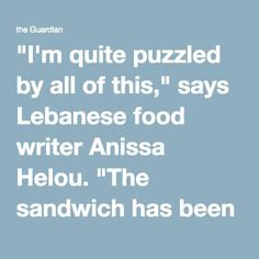 """I'm quite puzzled by all of this,"" says Lebanese food writer Anissa Helou. ""The sandwich has been around for ever in the Middle East, so I'm not quite sure how anyone can claim to have invented it. I think it's some kind of marketing ploy."" Nurman certainly isn't the first Berliner to be credited with the creation of the kebab. Today's headlines might have been pasted from one five years ago which hailed Mahmut Aygun as the doner's inventor."