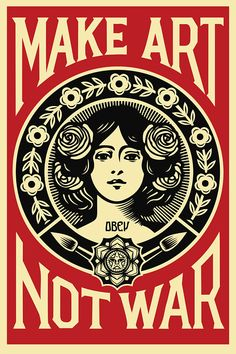 A signed Shepard Fairey Make Art Not War offset print. This poster is an work by the iconic artist Shepard Fairey showing his original design in black and red on the French Paper Company's Cream Sp. Poster Wall, Poster Prints, Poster Poster, Graphic Prints, Graphic Art, Graphic Design, Graffiti Kunst, Shepard Fairey Obey, Shepard Fairey Posters