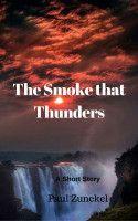 The Smoke that Thunders, an ebook by Paul Zunckel at Smashwords