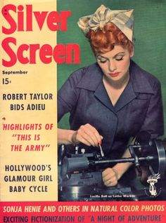 Lucille Ball as a lathe worker on the September 1943 issue of Silver Screen Magazine. #vintage #WW2 #homefront #Lucy #1940s