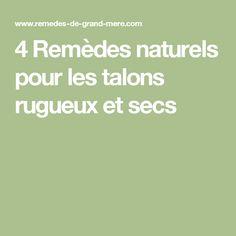 4 Remèdes naturels pour les talons rugueux et secs