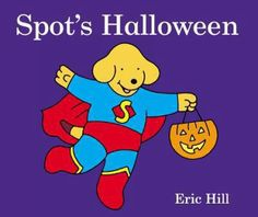 Cover image for Spot's Halloween Halloween Books, Halloween Items, Family Halloween Costumes, Halloween Fun, Toddler Halloween, Spot Books, Children's Books, Earth Book, Kids Boxing